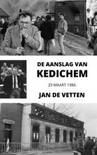 Jan De Vetten , De aanslag van Kedichem