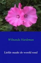 Wilnanda  Hardeman Liefde maakt de wereld rond
