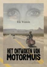 Rik Wintein , Het Ontwaken van Motormuis