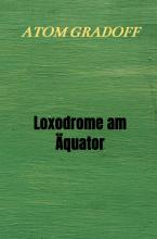 Atom Gradoff , Loxodrome am Äquator
