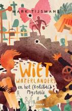 Mark Tijsmans , Wiet Waterlanders en het Kolibri mysterie