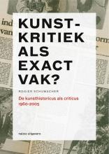 Rogier  Schumacher Kunstkritiek als exact vak?