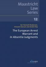André Klip Hannah Brodersen  Vincent Glerum, The European Arrest Warrant and In Absentia Judgements