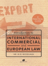 M.W.  Mosselman Introduction to International commercial and European law