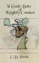 C.D. Perch , Ye gode boke of knightly conduct