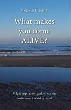 Marjoleine Luijendijk , What makes you come ALIVE?
