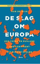 Rob de Wijk , De slag om Europa