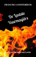 Francisca Oosterhuis , De Laatste Vuurmagiërs