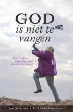 Evert van Baren Jan Offringa, God is niet te vangen