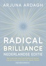 Arjuna Ardagh , Radical Brilliance Nederlandse editie