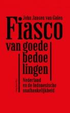John  Jansen van Galen Fiasco van goede bedoelingen
