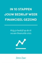 Zeno Zaar , In 10 stappen je bedrijf weer financieel gezond