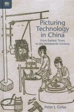 Golas, Peter J. Picturing Technology in China - From Earliest Times to the Nineteenth Century