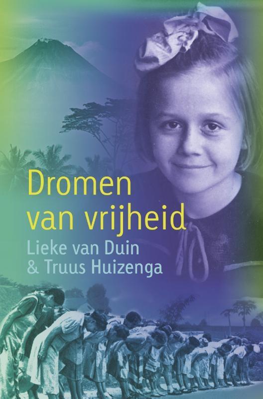 Lieke van Duin, Truus Huizenga,Dromen van vrijheid