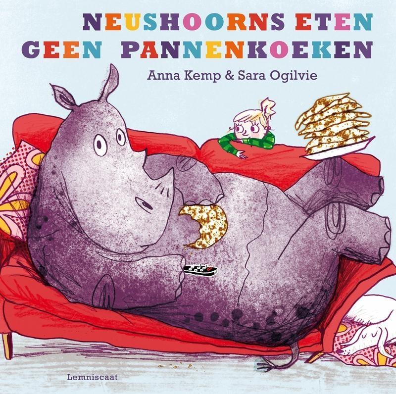 Anna Kemp,Neushoorns eten geen pannenkoeken