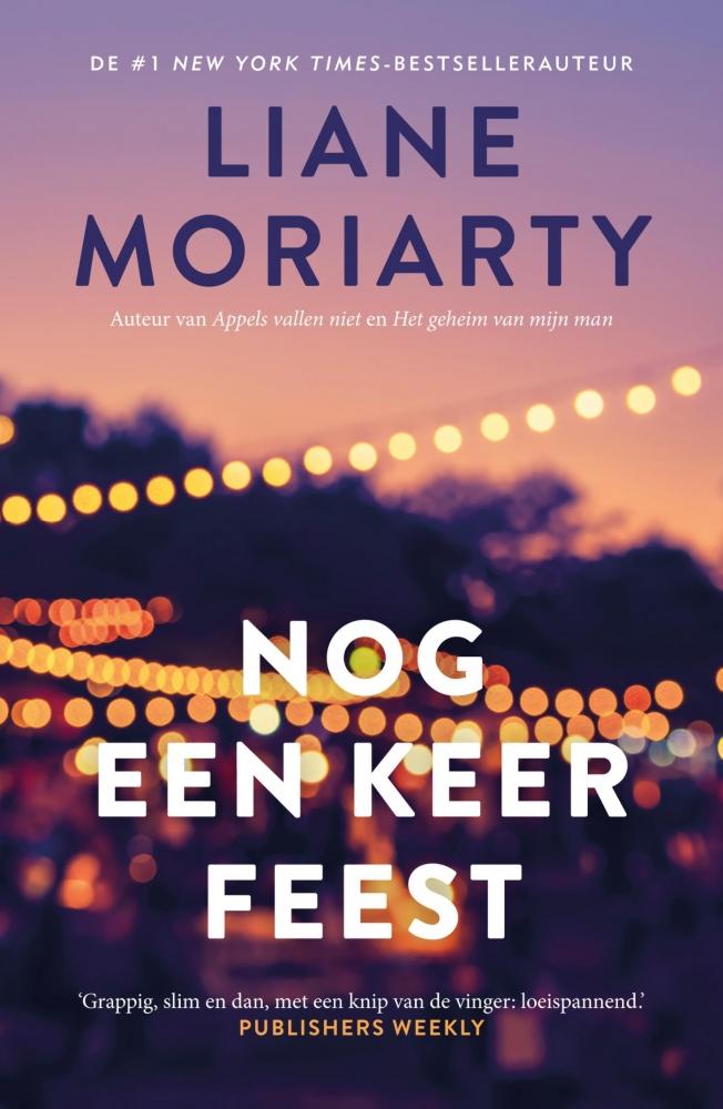 Liane Moriarty,Nog een keer feest