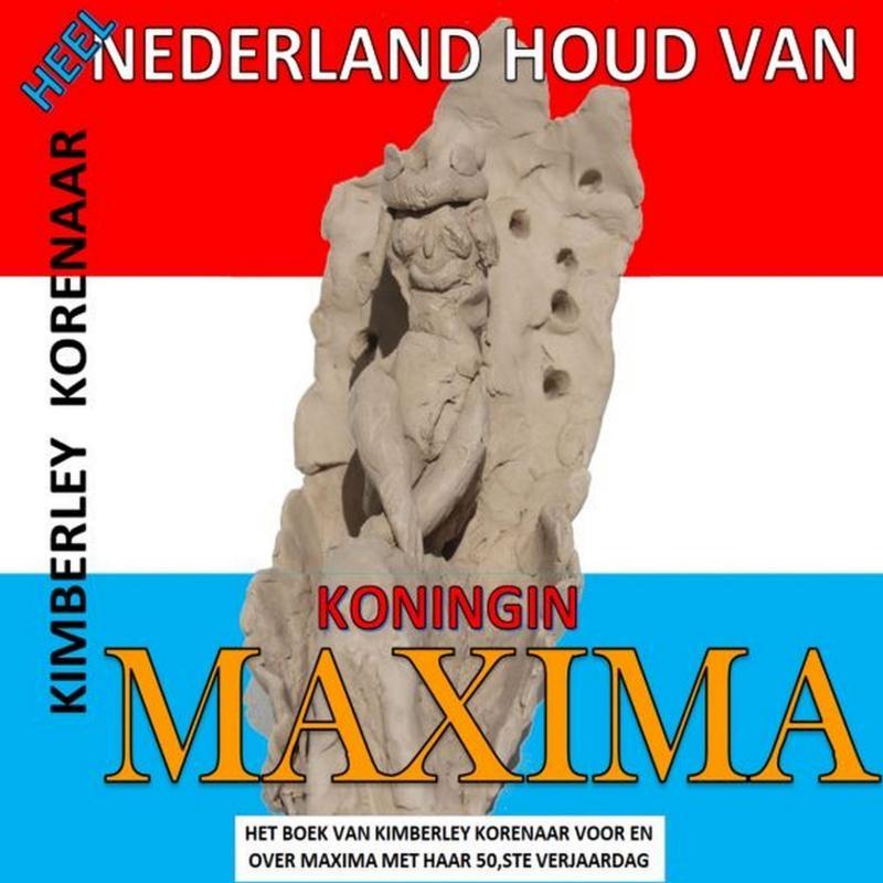 Kimberley Korenaar,Heel Nederland houd van Koningin Maxima