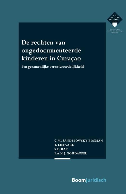 C.M. Sandelowsky-Bosman, T. Liefaard, S.E. Rap, F.A.N.J. Goudappel,De rechten van ongedocumenteerde kinderen in Curaçao