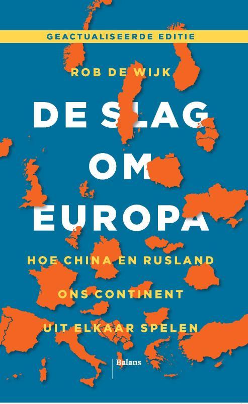 Rob de Wijk,De slag om Europa