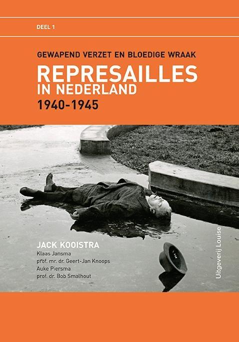 Jack  Kooistra, Klaas  Jansma, Geert-Jan  Knoops, Auke  Piersma, Bob  Smalhout,Represailles in Nederland 1940-1945