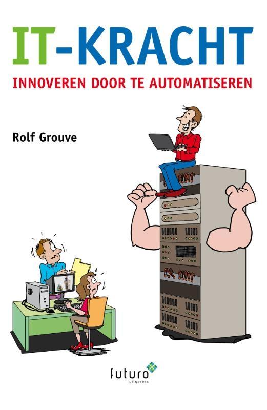 Rolf Grouve,IT-kracht