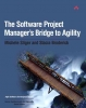 Michele Sliger; Stacia,Software Project Manager's Bridge to