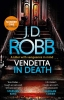 <b>J. D. Robb</b>,Vendetta in Death