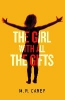 Carey, M. R.,The Girl With All The Gifts