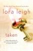 Leigh, Lora,Taken