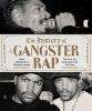 Baker Soren,History of Gangster Rap