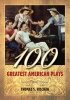 Hischak, Thomas S.,100 Greatest American Plays