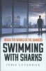Luyendijk, Joris,Swimming with Sharks