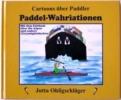 Ohligschläger, Jutta,Paddel-Wahriationen - Cartoons über Paddler