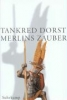 Dorst, Tankred,Merlins Zauber