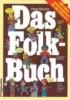 Das Folk - Buch,Mit allen Informationen für die Gitarre