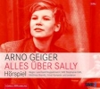 Geiger, Arno,Alles über Sally