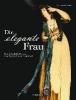 ,Die elegante Frau: Eine Sittenschilderung vom Rokoko bis zur Gegenwart
