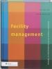 Facility Management,strategie en bedrijfsvoering van de facilitaire organisatie