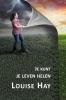 <b>Louise  Hay</b>,Je kunt je leven helen