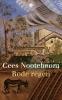 Cees Nooteboom,Rode regen