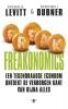 Steven D.  Levitt,  Stephen J.  Dubner,Freakonomics