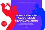 <b>Aty  Boers, Marijke  Lingsma</b>,75 Werkvormen voor agile-lean teamcoaching