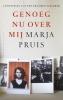 <b>Marja  Pruis</b>,Genoeg nu over mij
