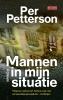 <b>Per  Petterson</b>,Mannen in mijn situatie