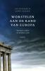 <b>Eva  Wiessing, Conny  Keessen</b>,Worstelen aan de rand van Europa