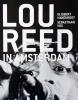 <b>Gijsbert  Hanekroot, Sebastiaan  Vos</b>,Lou Reed in Amsterdam
