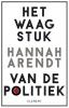 Hannah  Arendt,Het waagstuk van de politiek