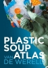 Michiel  Roscam Abbing,Plastic soup atlas van de wereld