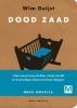 <b>Wim  Duijst</b>,Dood zaad