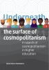 Anne  Keizer-Remmers ,Underneath the Surface of Cosmopolitanism